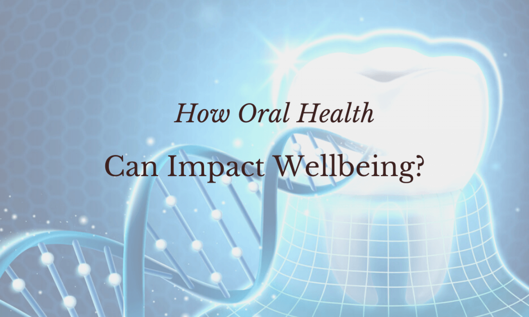Importance of Oral Health