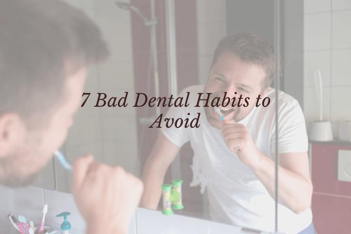 Bad Dental Habits to Avoid