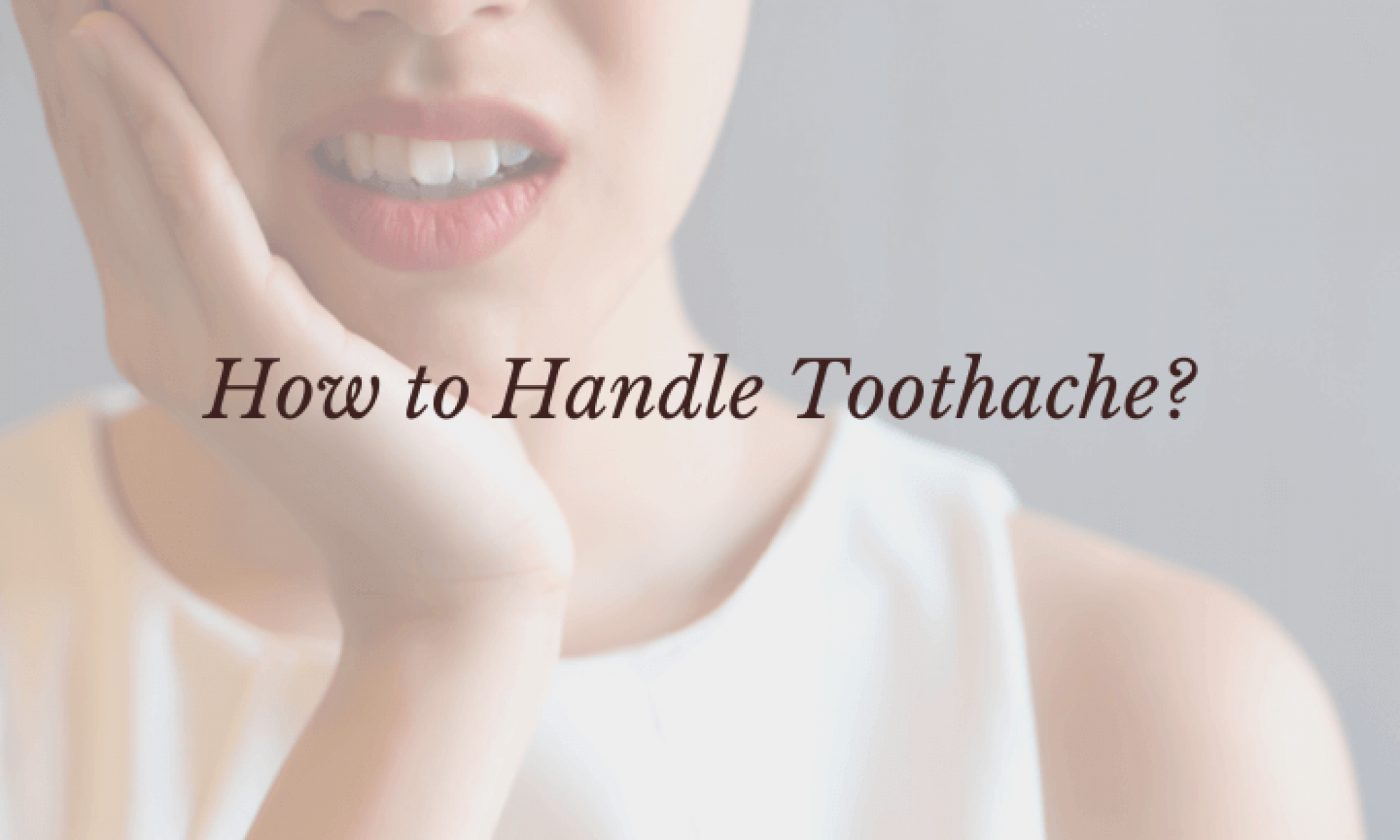 How to handle toothache (1)
